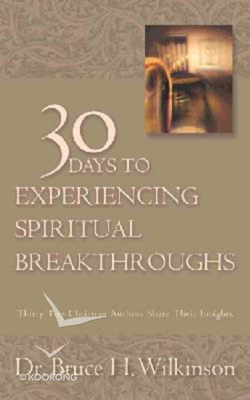 30 Days to Experiencing Spiritual Breakthroughs Paperback