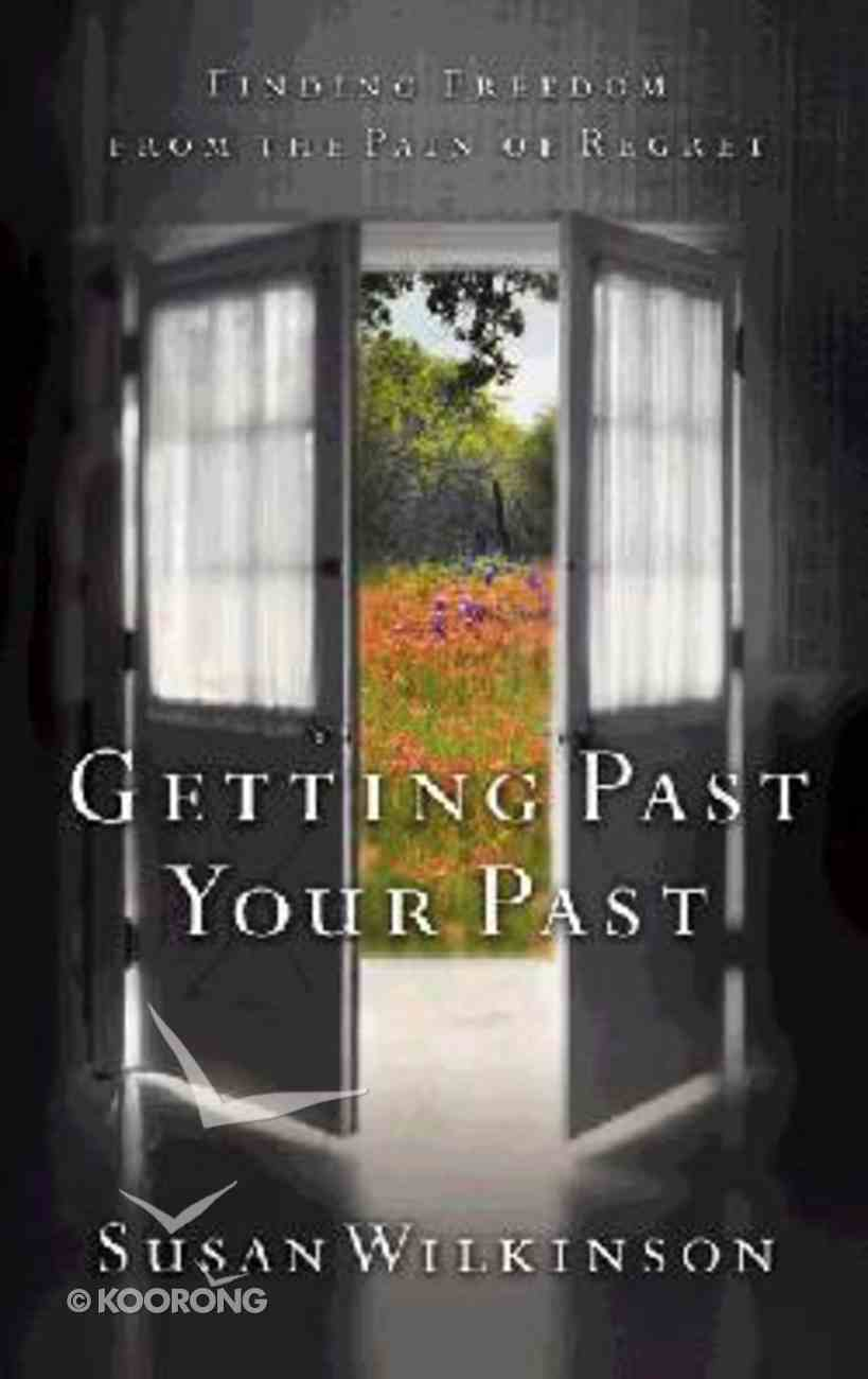 Getting Past Your Past Paperback