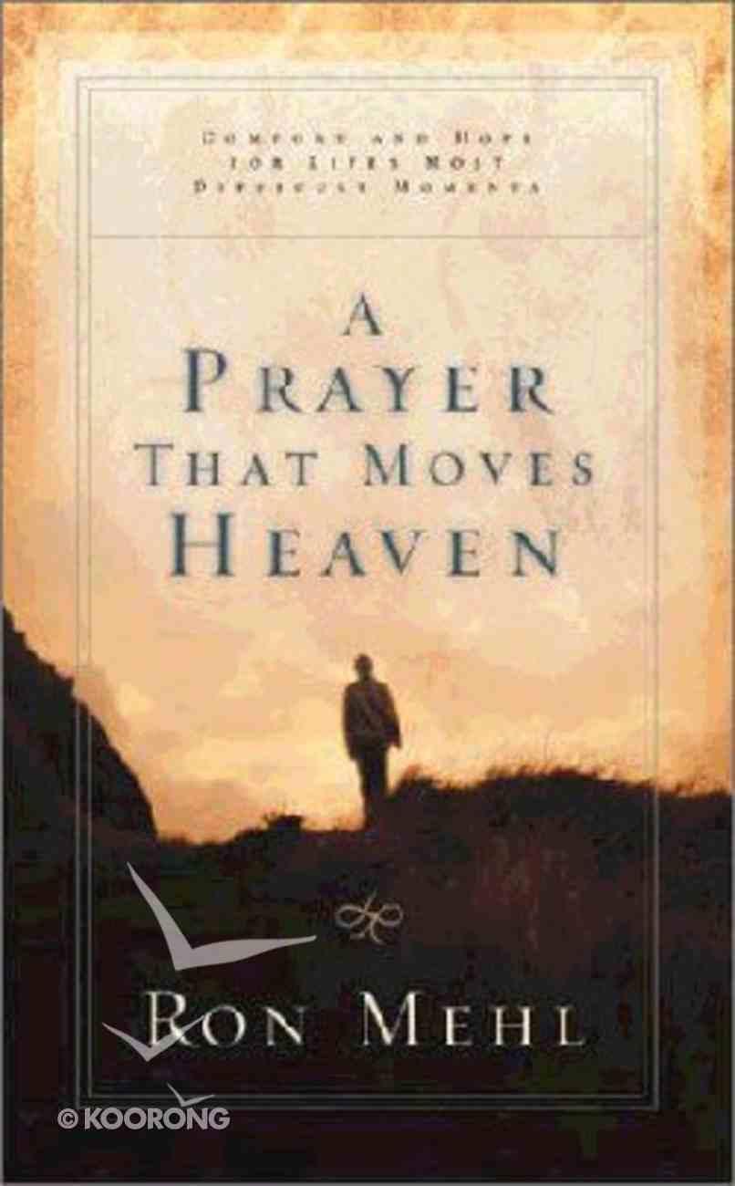 A Prayer That Moves Heaven (Lifechange Books Series) Hardback