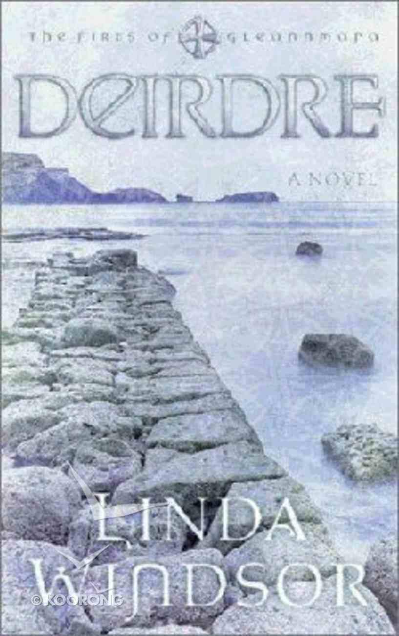 Deirdre (#03 in Fires Of Gleannmara Series) Paperback