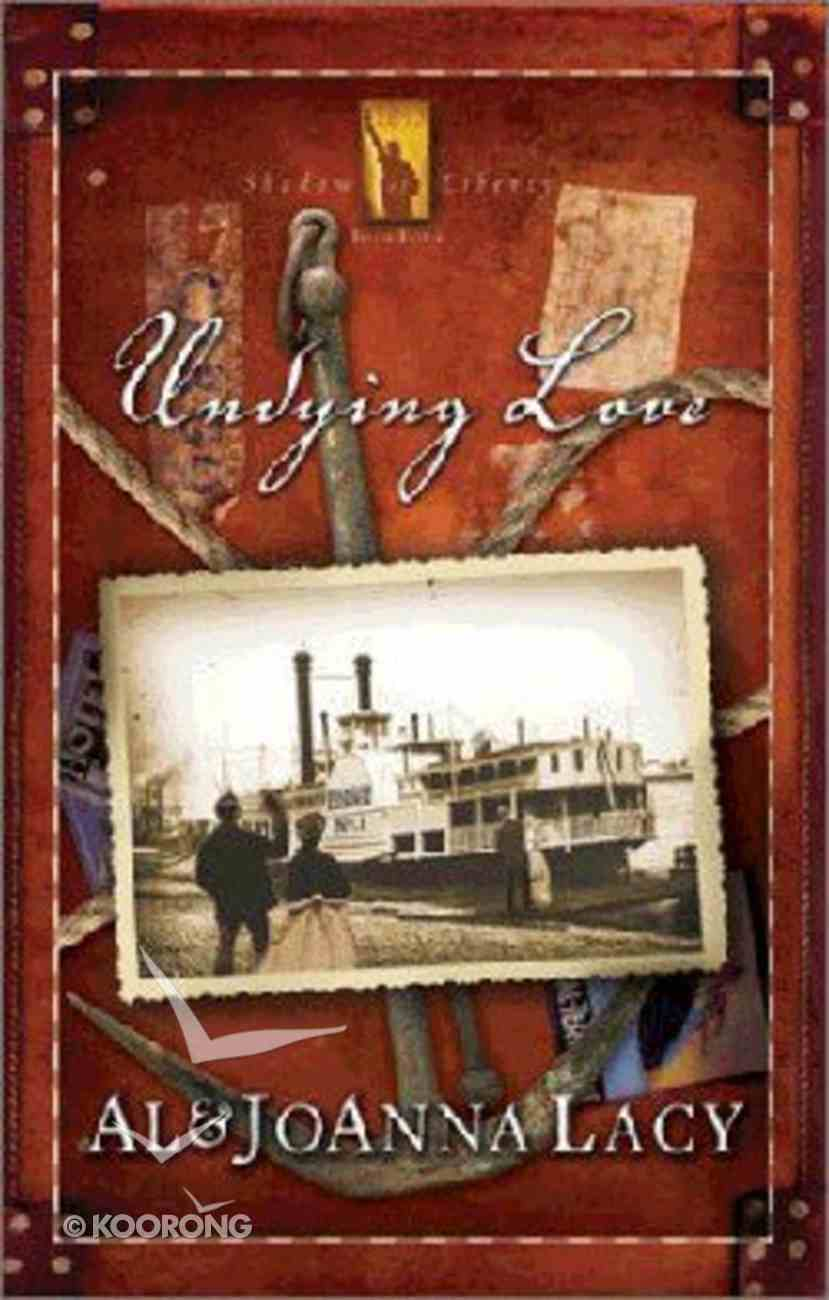 Undying Love (#04 in Shadow Of Liberty Series) Paperback