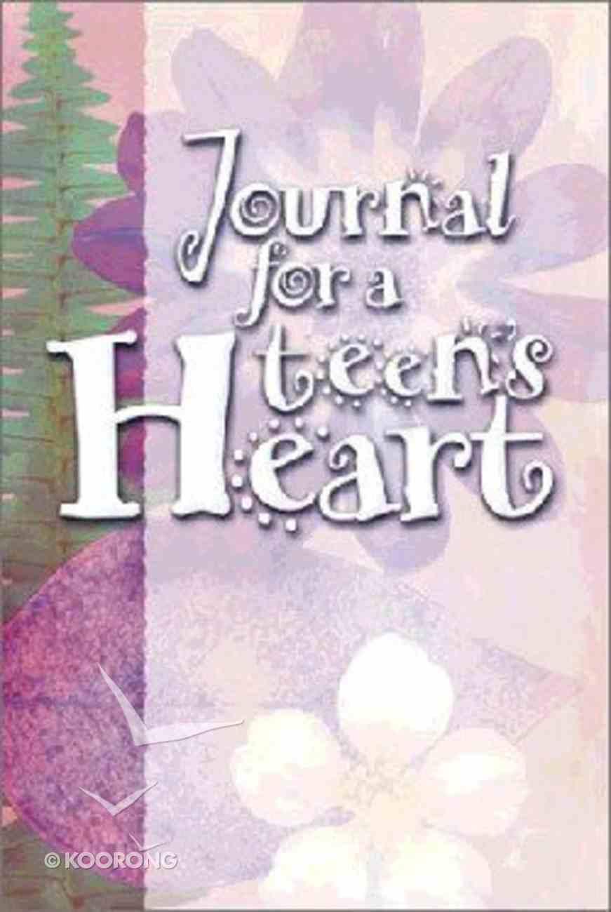 Journal For a Teen's Heart Hardback