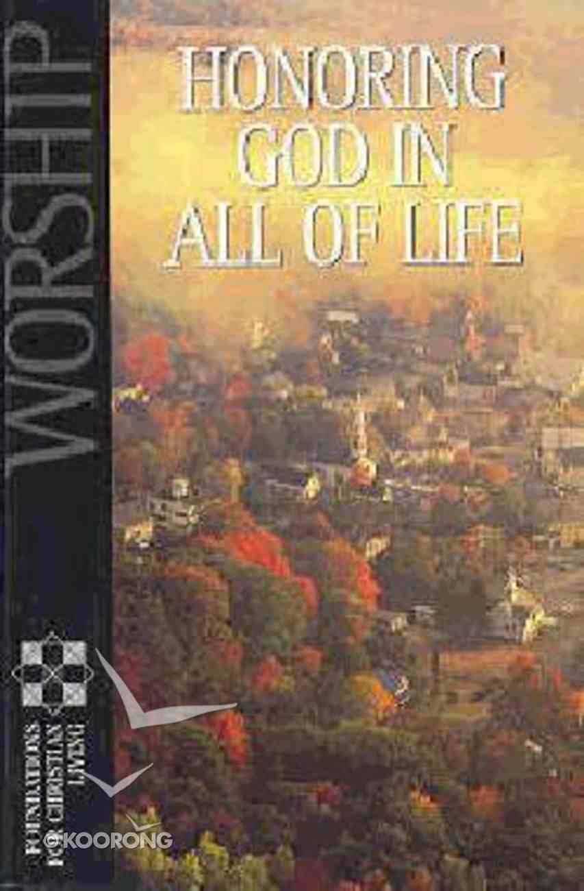 Worship (Foundations For Christian Living Series) Paperback