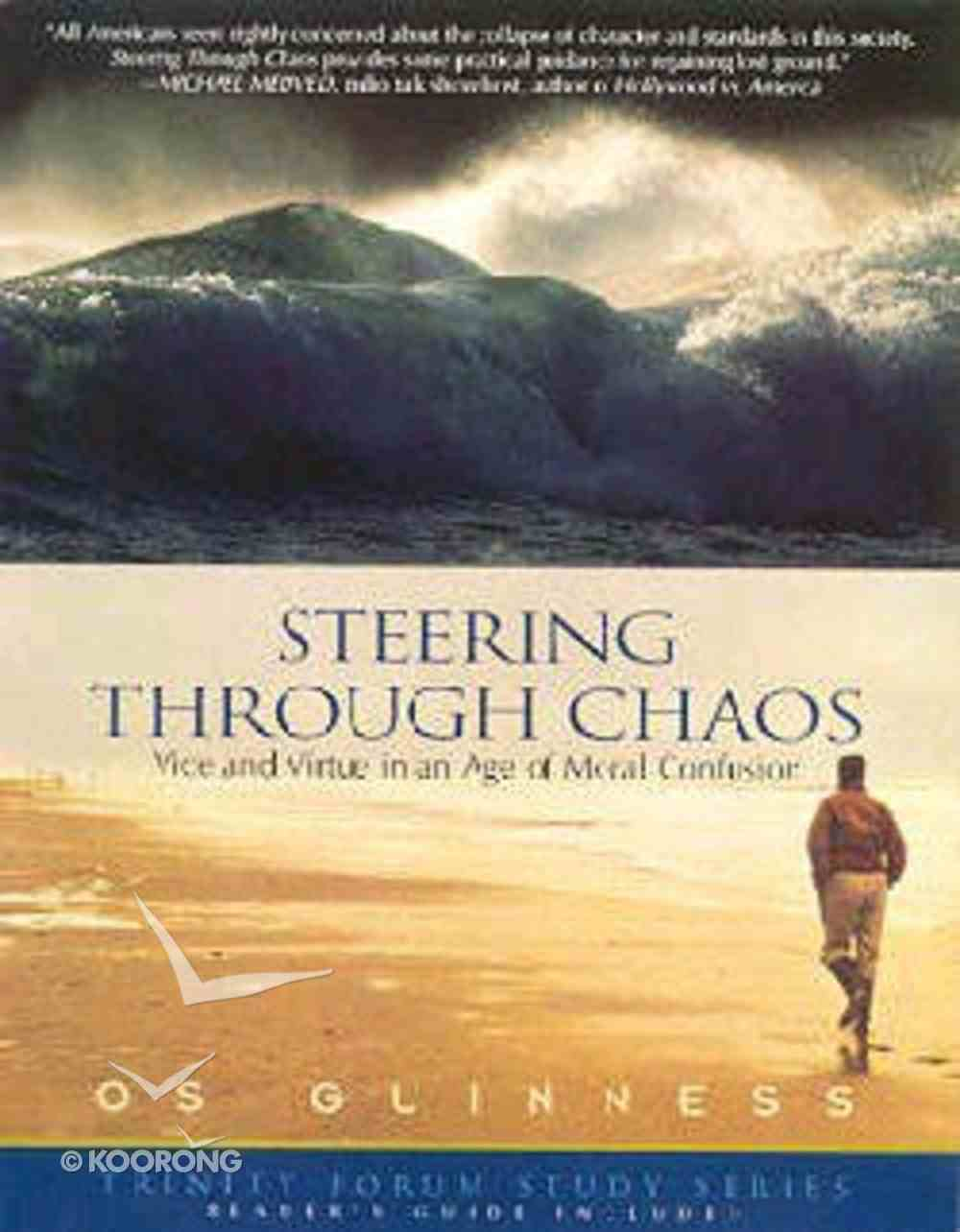 Steering Through Chaos (Trinity Forum Study Series) Paperback