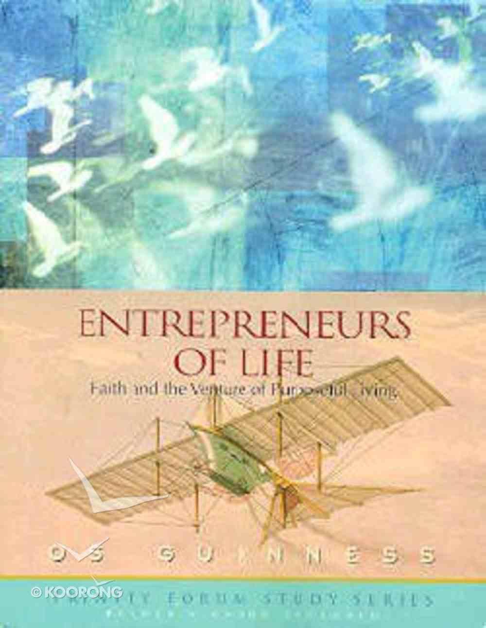 Entrepreneurs of Life (Trinity Forum Study Series) Paperback