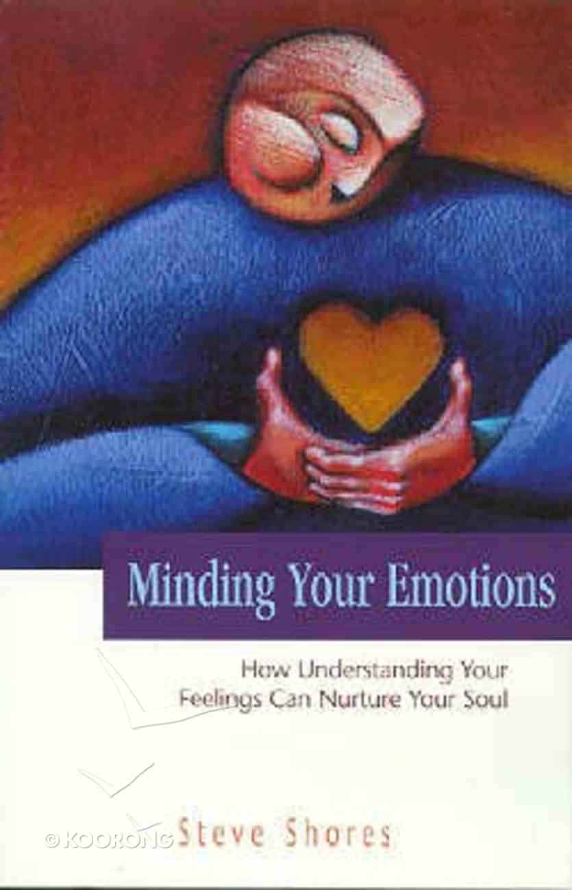 Minding Your Emotions Paperback