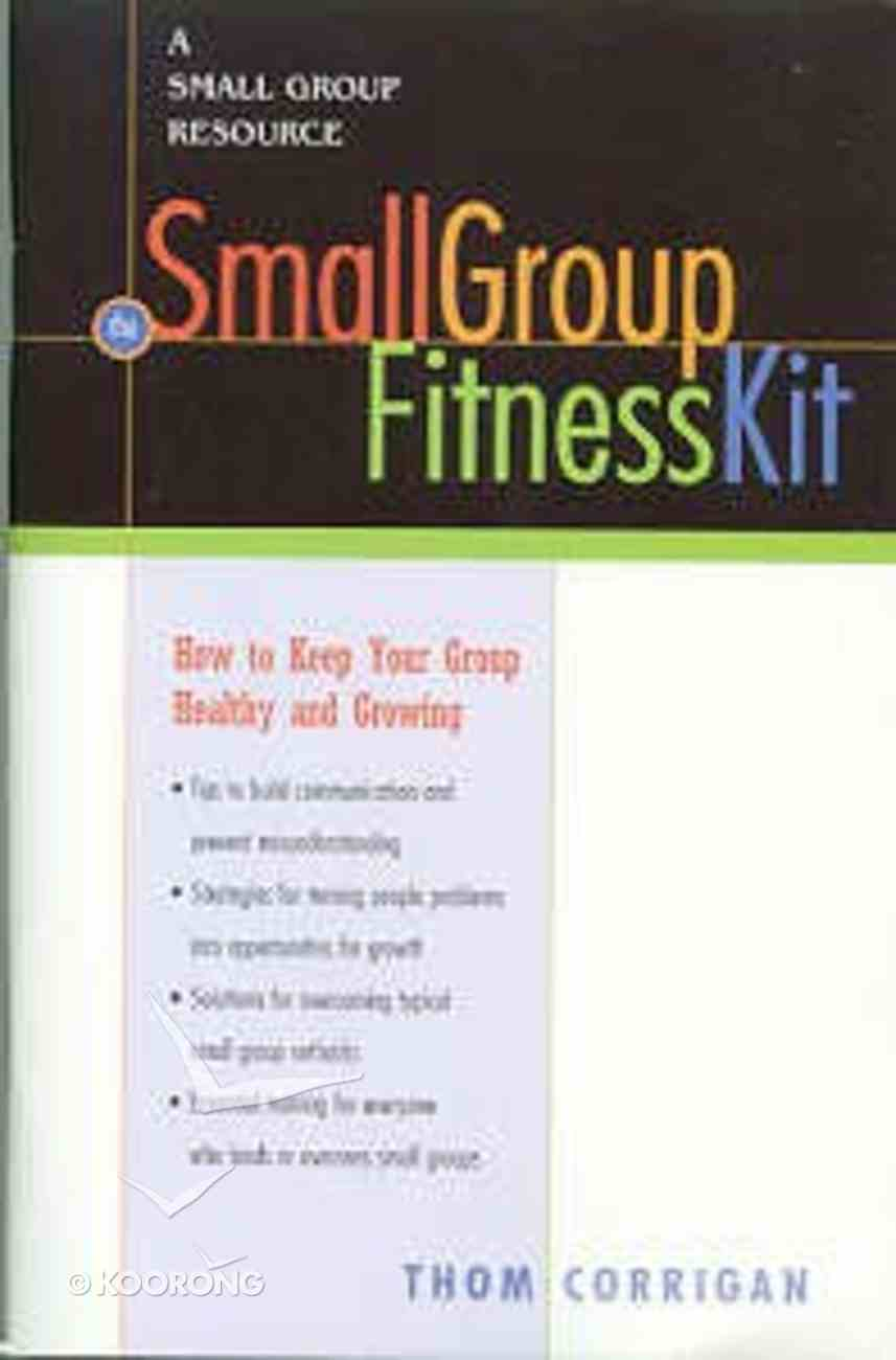 Fitness Kit - How to Keep Your Group Healthy & Growing Paperback