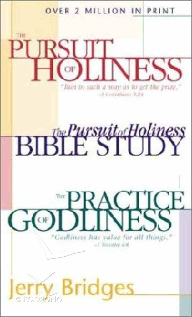 Practice of Godliness, The/The Pursuit of Holiness/The Pursuit of Holiness Bible Study Mass Market