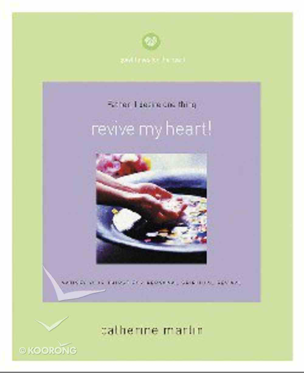 Quiet Times For the Heart: Revive My Heart! Paperback