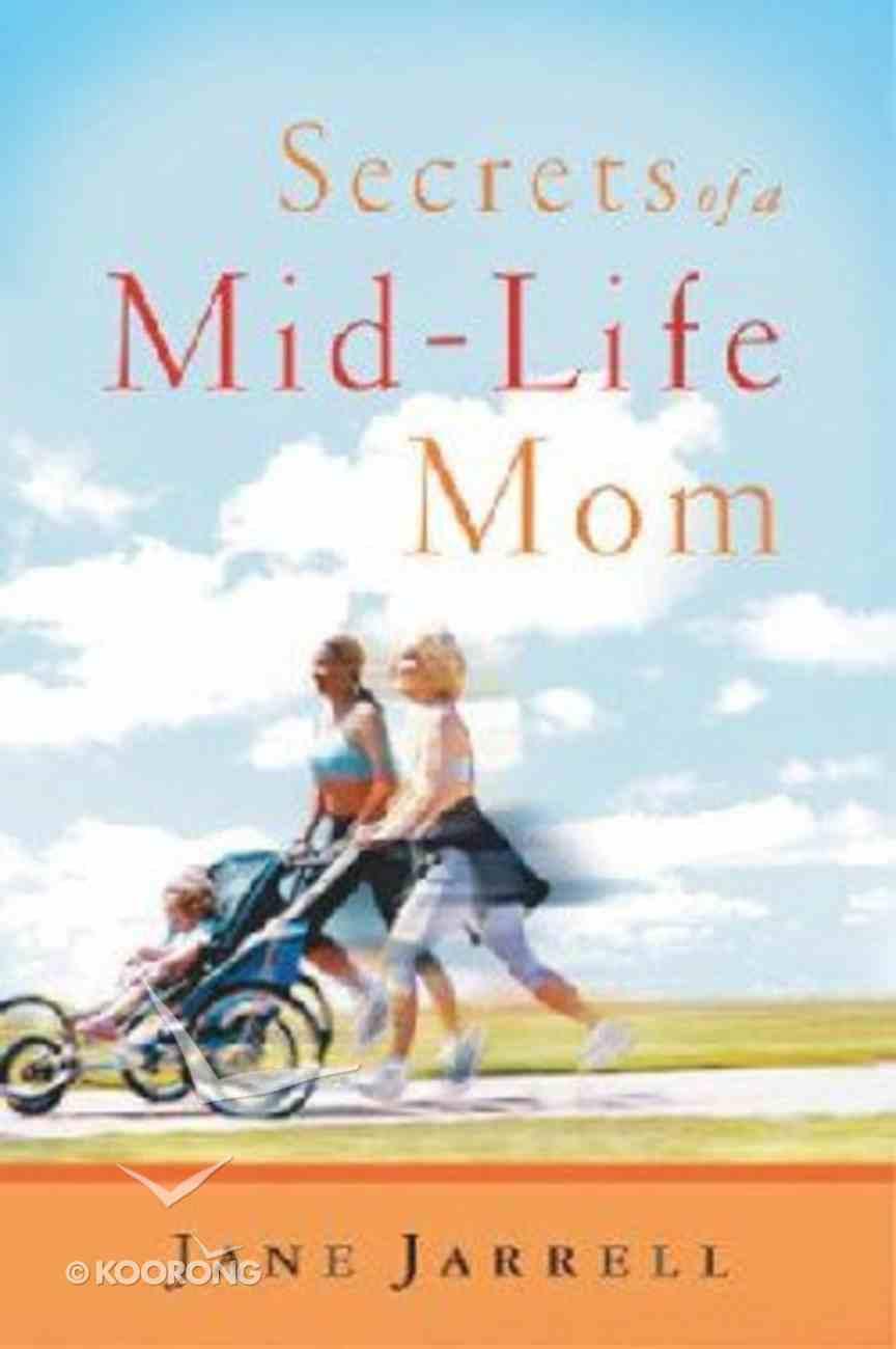 Secrets of a Mid Life Mom Paperback