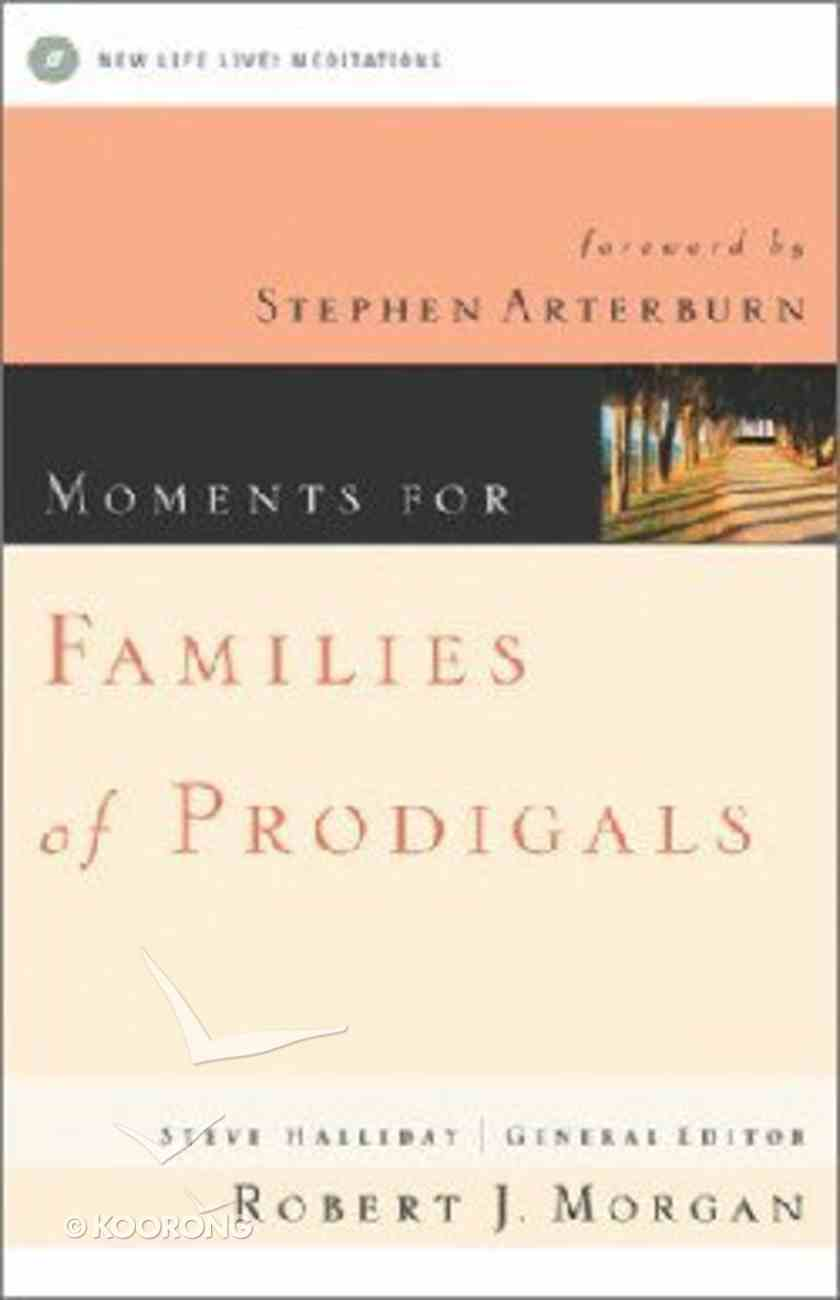 Moments For Families With Prodigals Paperback