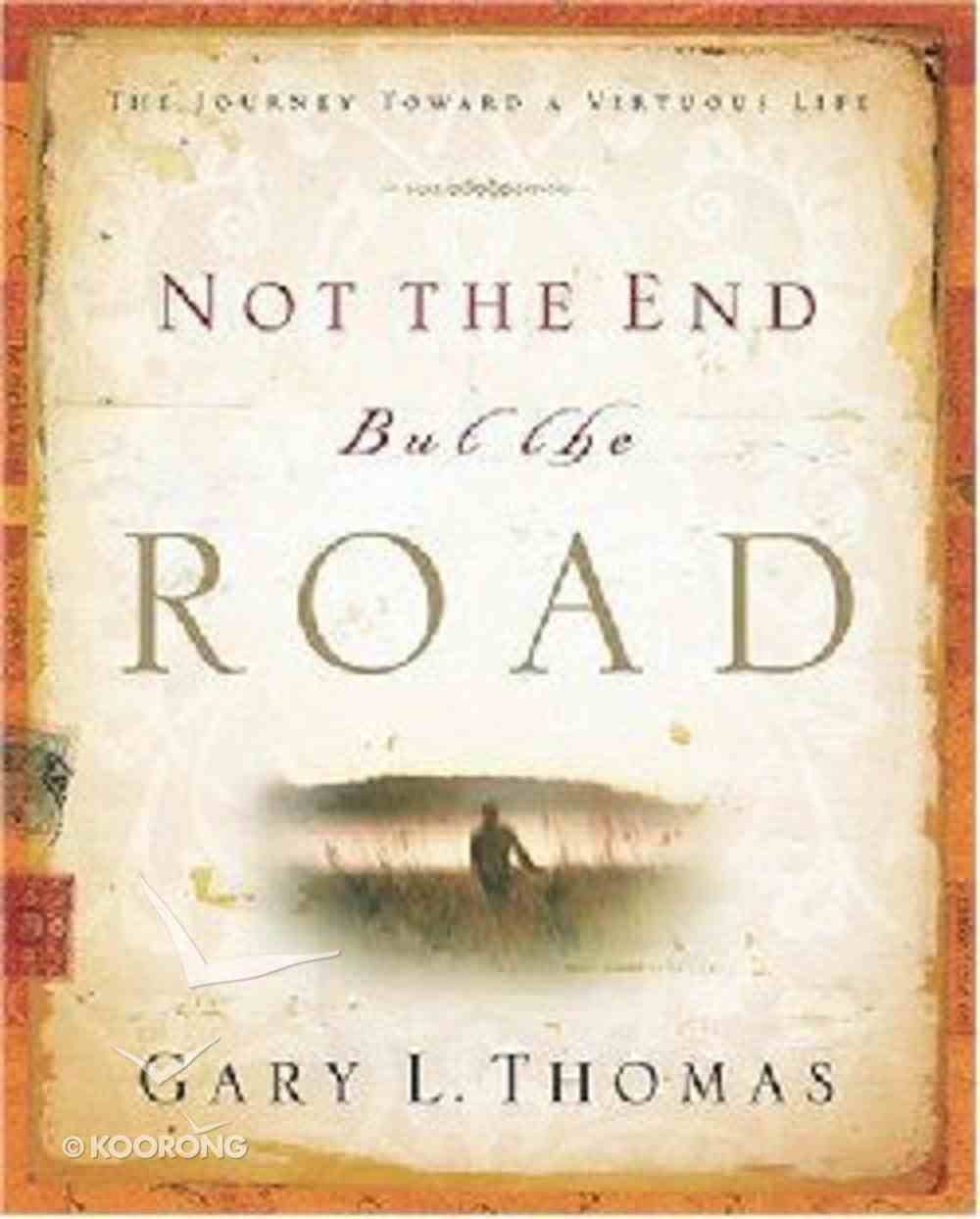 Not the End But the Road Hardback