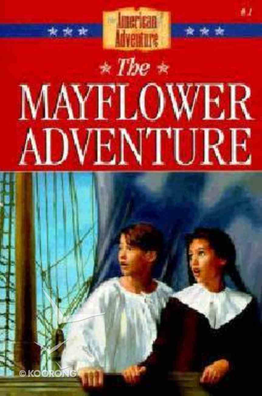Mayflower Adventure (#01 in American Adventure Series) Paperback