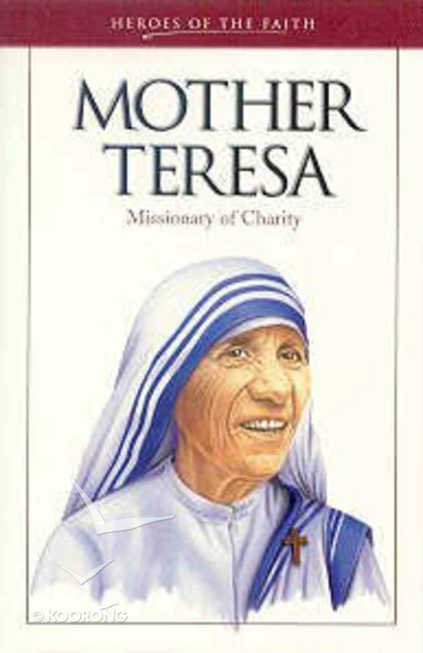 Heroes of the Faith: Mother Teresa Paperback