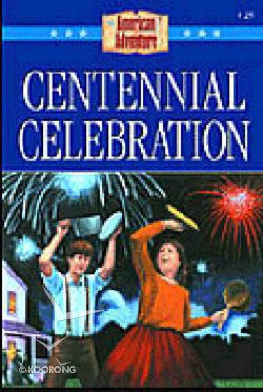 Centennial Celebration (#25 in American Adventure Series) Paperback