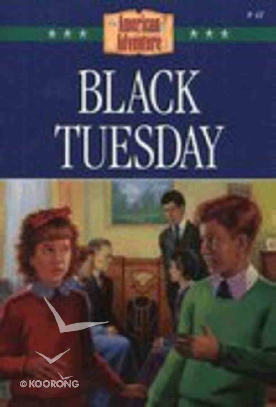 Black Tuesday (#41 in American Adventure Series) Paperback