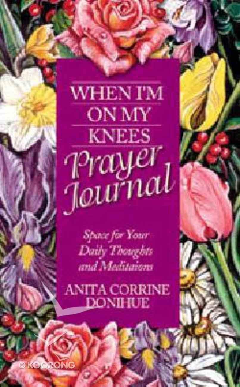 When I'm on My Knees (Prayer Journal) Imitation Leather