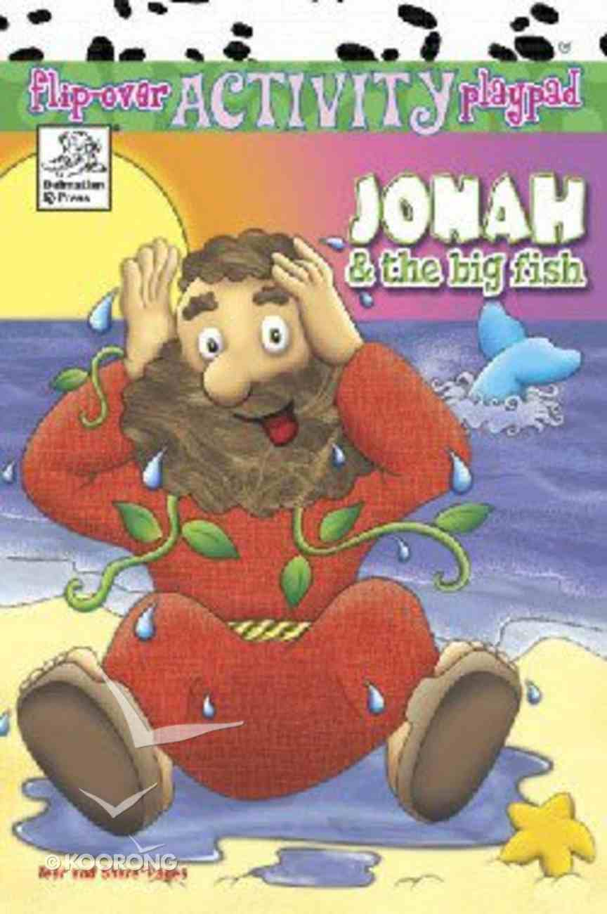 Flip-Over: Jonah & the Big Fish (Flip-over Activity Playpad Series) Paperback