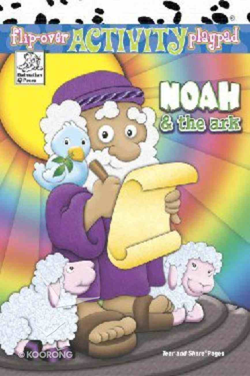 Flip-Over: Noah & the Ark (Flip-over Activity Playpad Series) Paperback