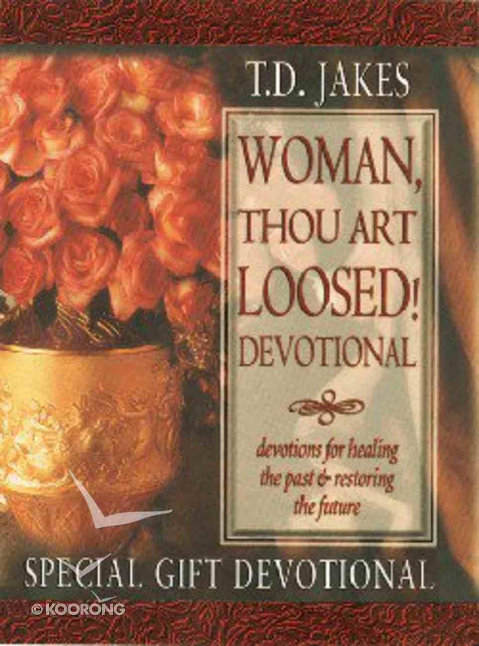 Woman, Thou Art Loosed! (Devotional) Hardback