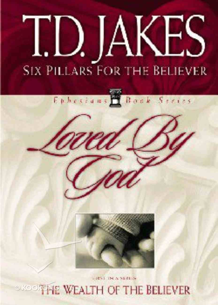 Loved By God (#01 in Six Pillars From Ephesians Series) Hardback