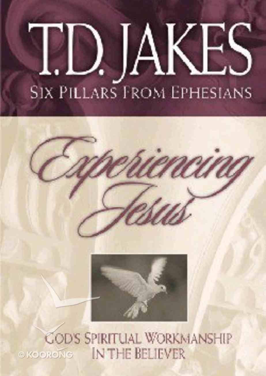 Experiencing Jesus (#02 in Six Pillars From Ephesians Series) Hardback