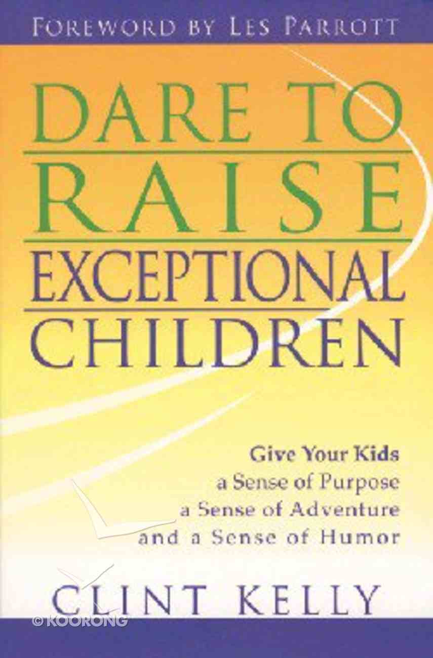 Dare to Raise Exceptional Children Paperback
