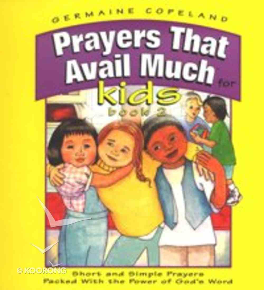 Prayers That Avail Much For Kids (Volume 2) (Prayers That Avail Much Series) Hardback