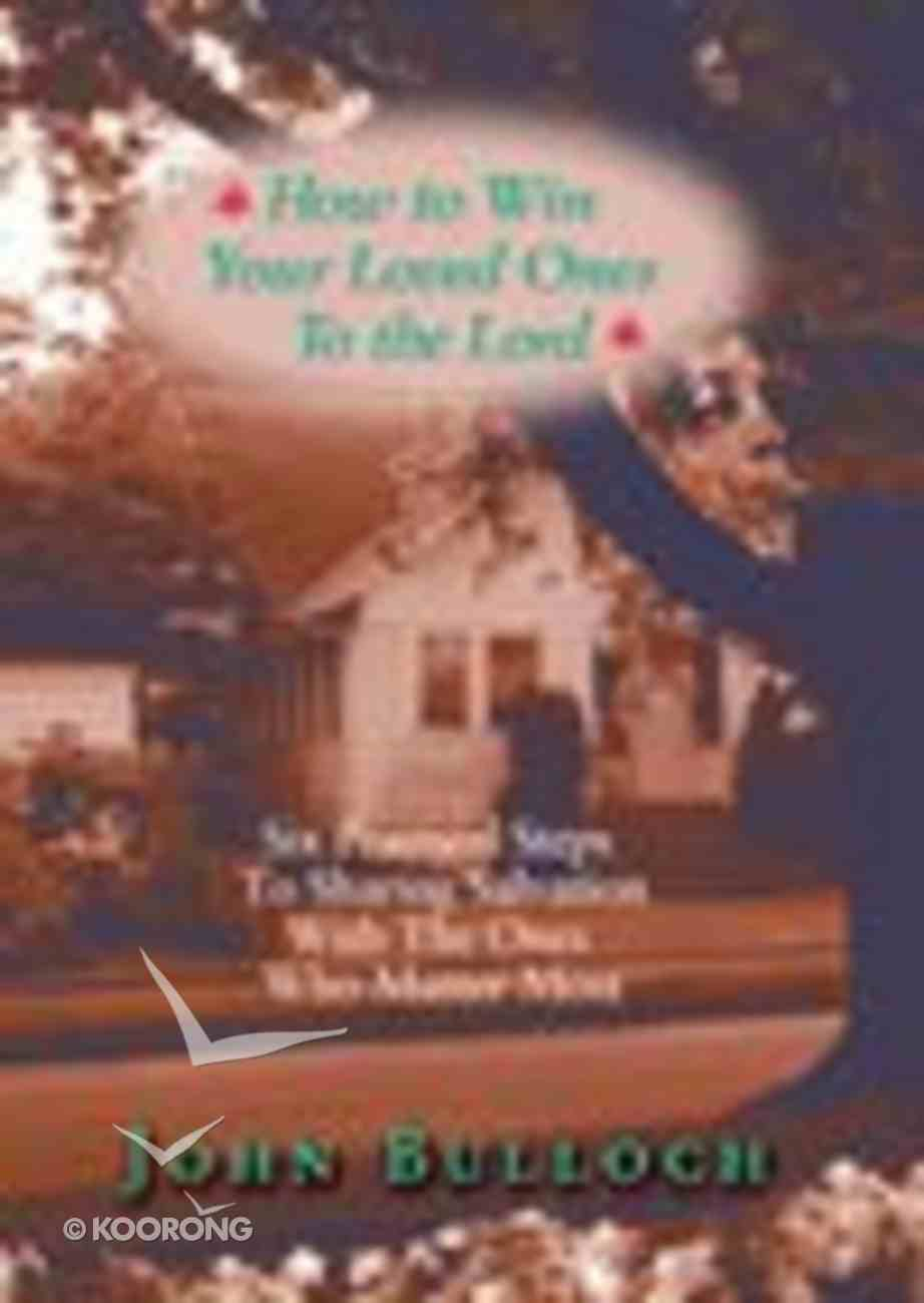 How to Win Loved Ones to the Lord Booklet