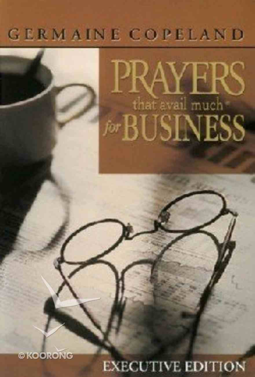 Prayers That Avail Much in Business (Business Executive Edition) (Prayers That Avail Much Series) Genuine Leather