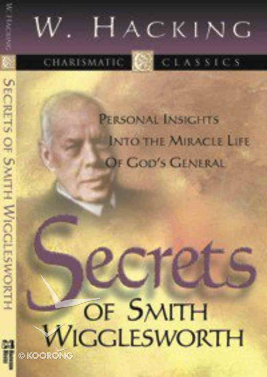 Charismatic Classics: Secrets of Smith Wigglesworth Paperback