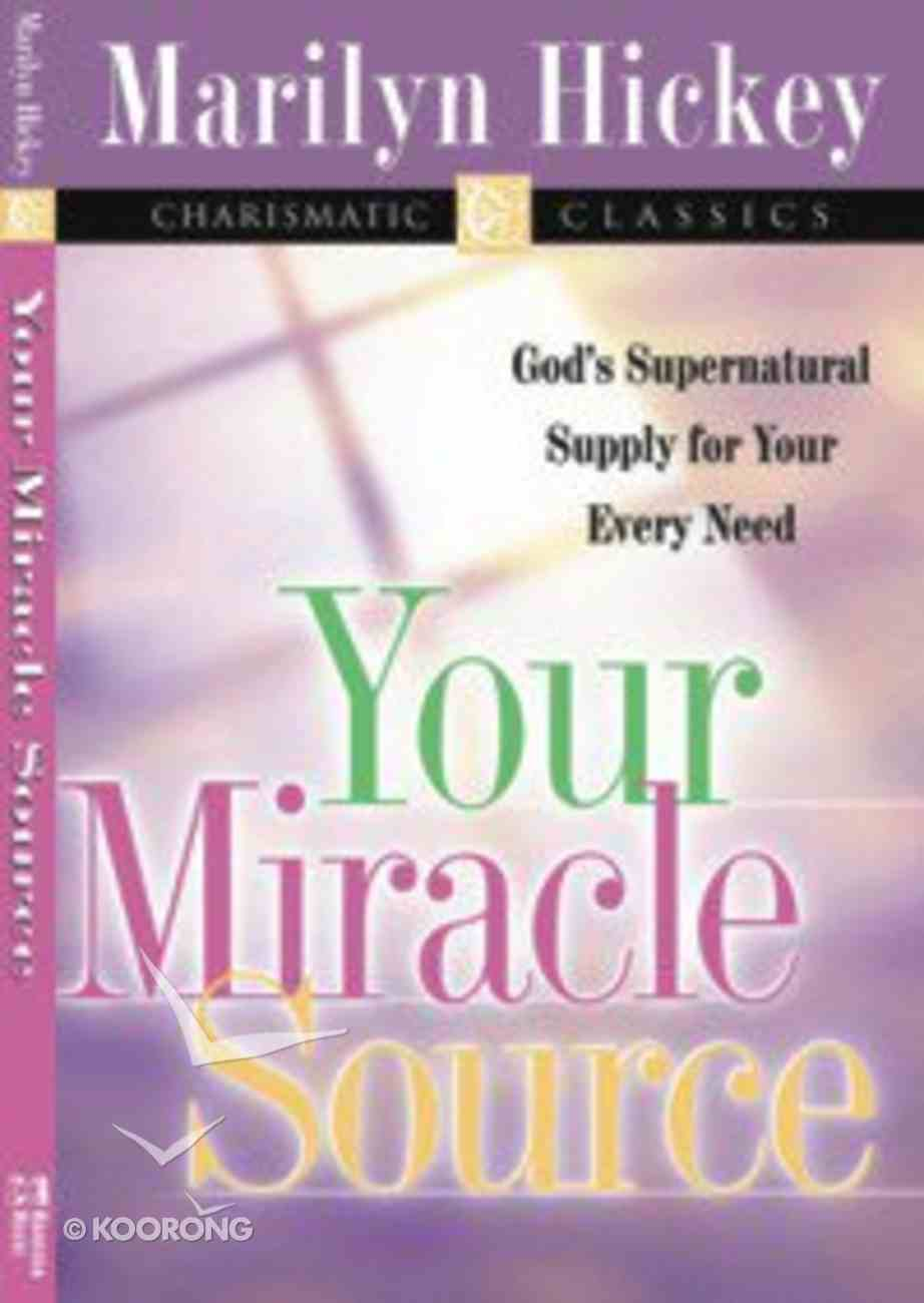 Charismatic Classics: Your Miracle Source Paperback