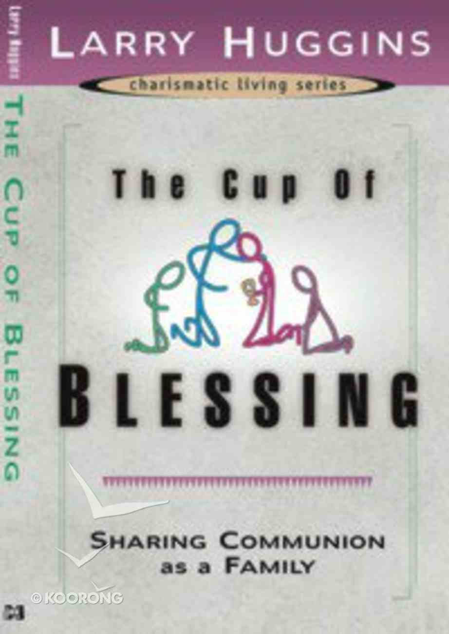 Charismatic Living: The Cup of Blessing Paperback