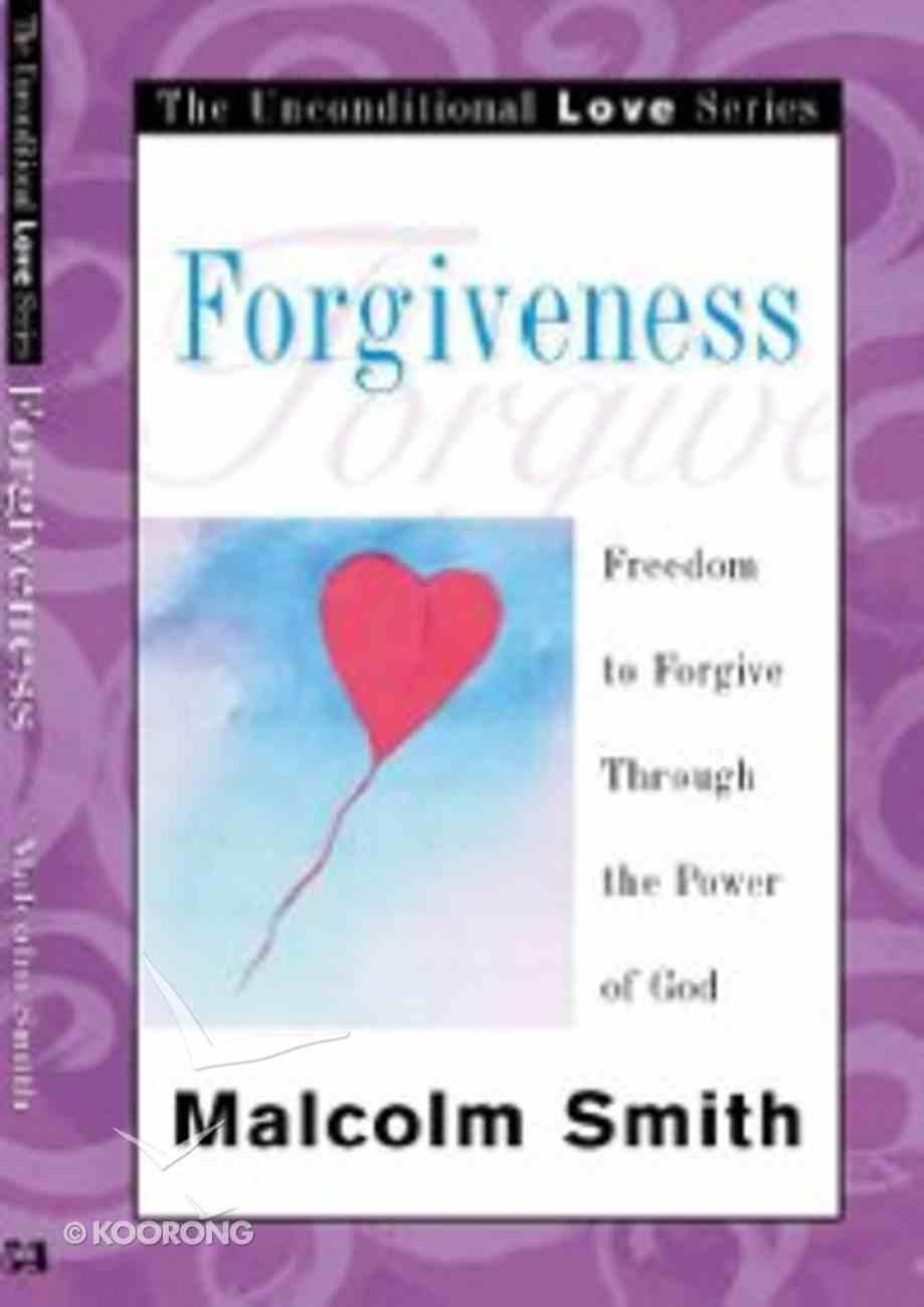 Unconditional Love: Forgiveness Paperback