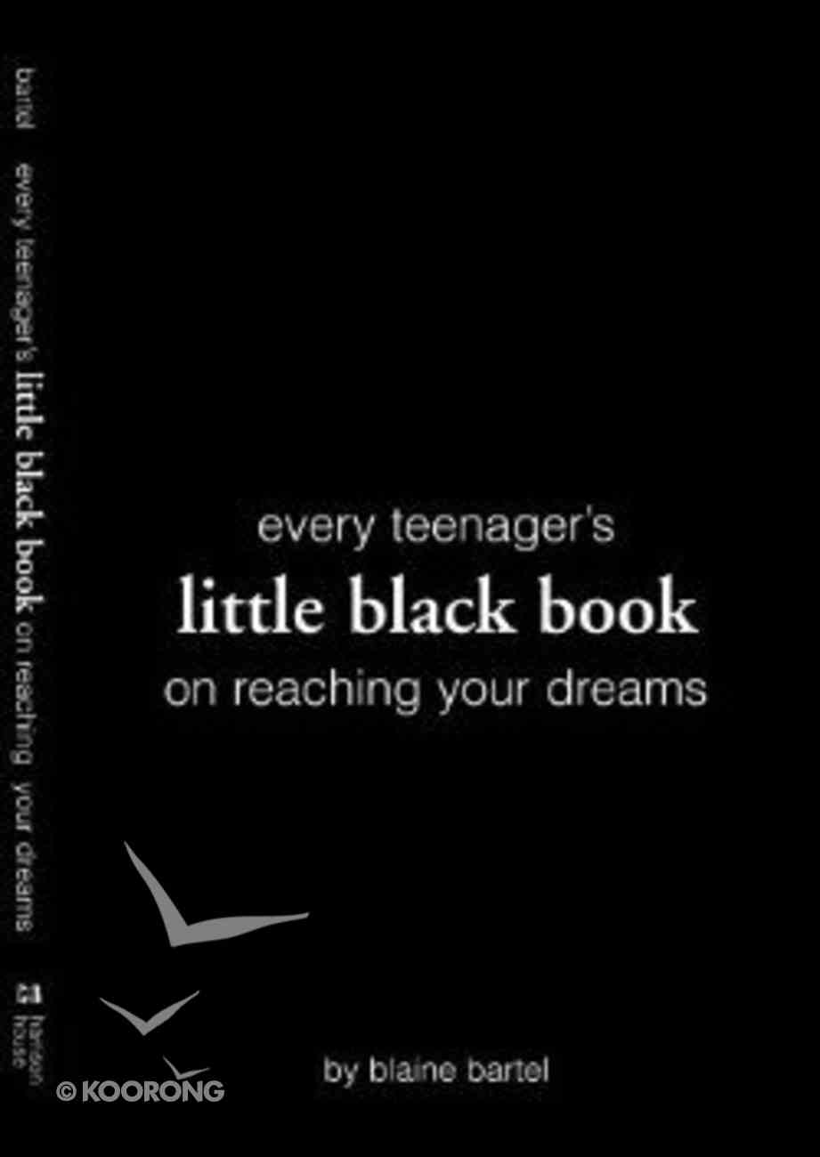 Every Teenager's Little Black Book on Reaching Your Dreams Paperback