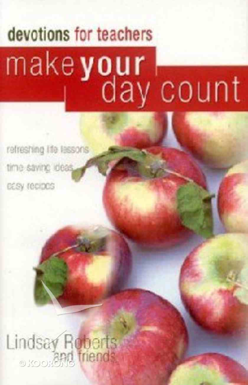 Make Your Day Count Devotions For Teachers Hardback