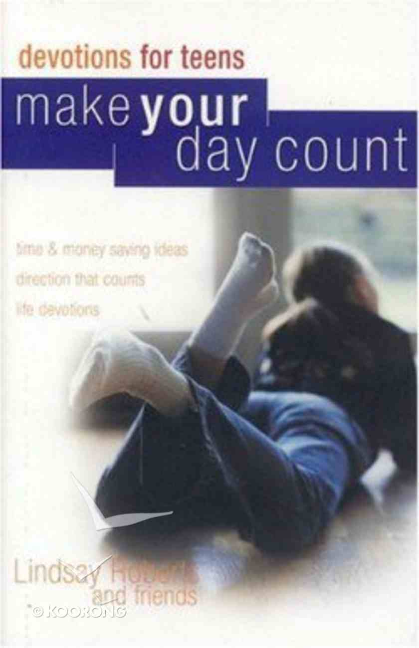 Make Your Day Count Devotions For Teens Hardback