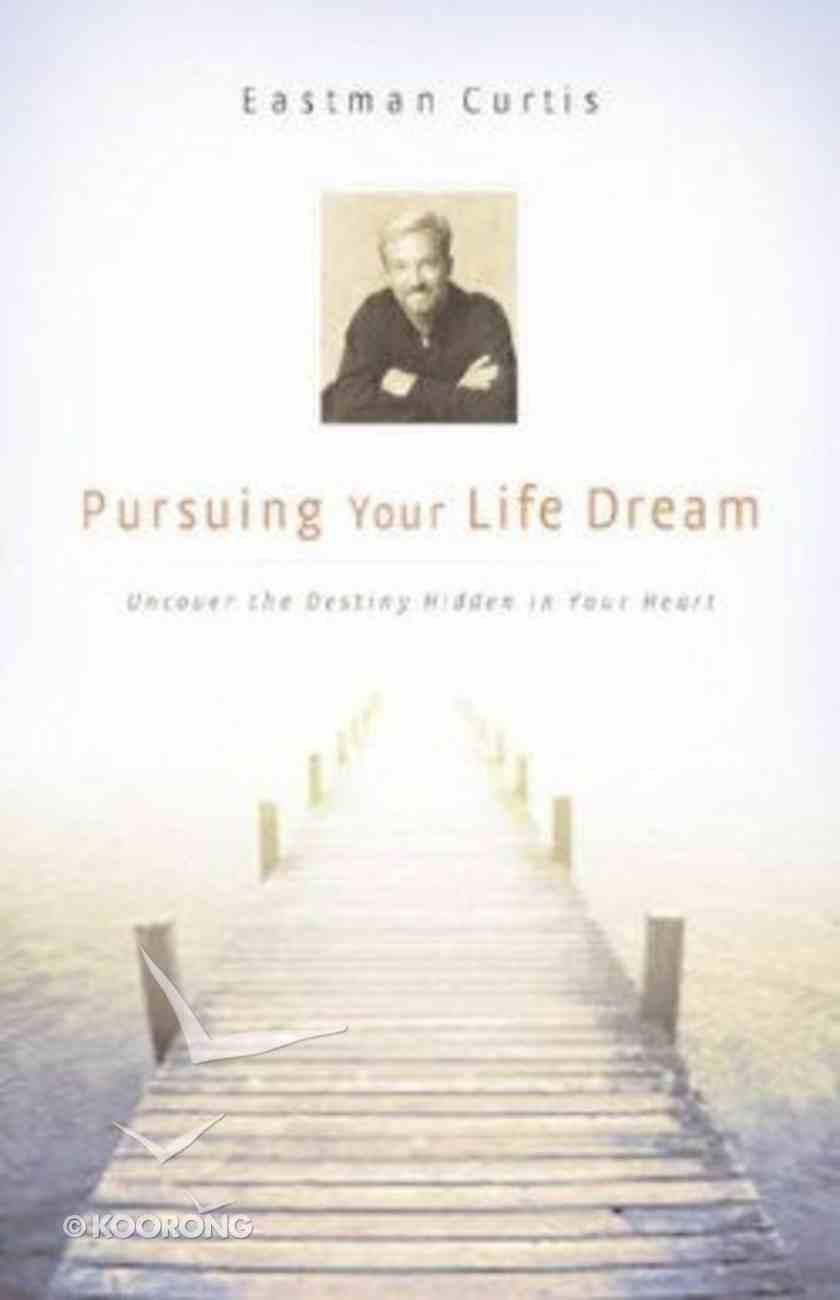Pursuing Your Life Dream Paperback