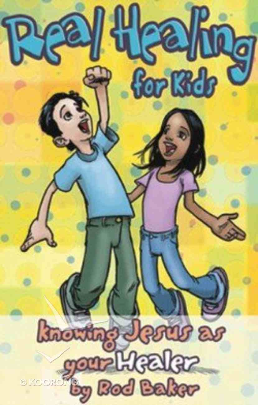 Real Healing For Kids Paperback