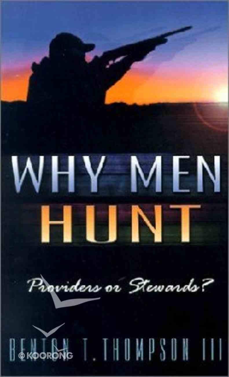 Why Men Hunt Paperback