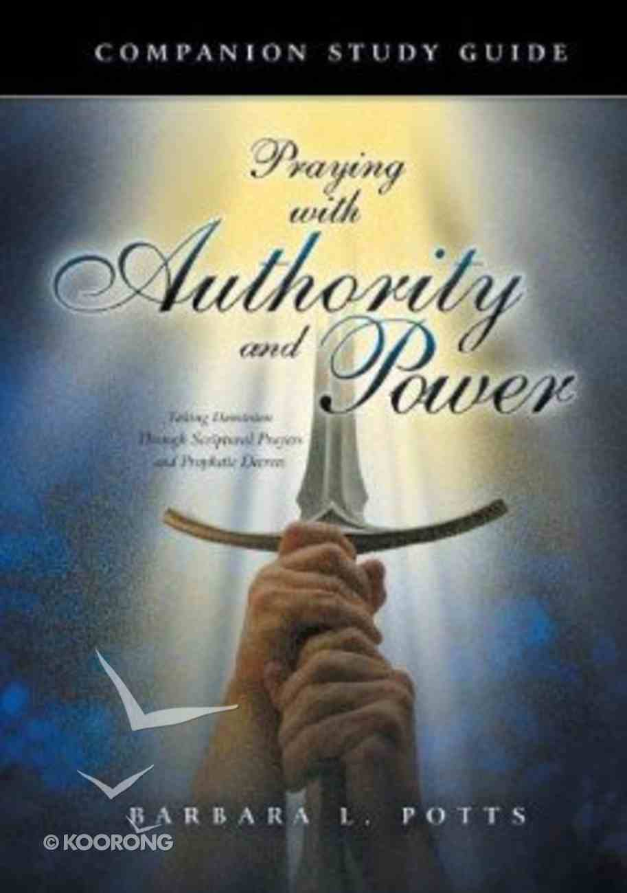 Praying With Authority and Power (Study Guide) Paperback