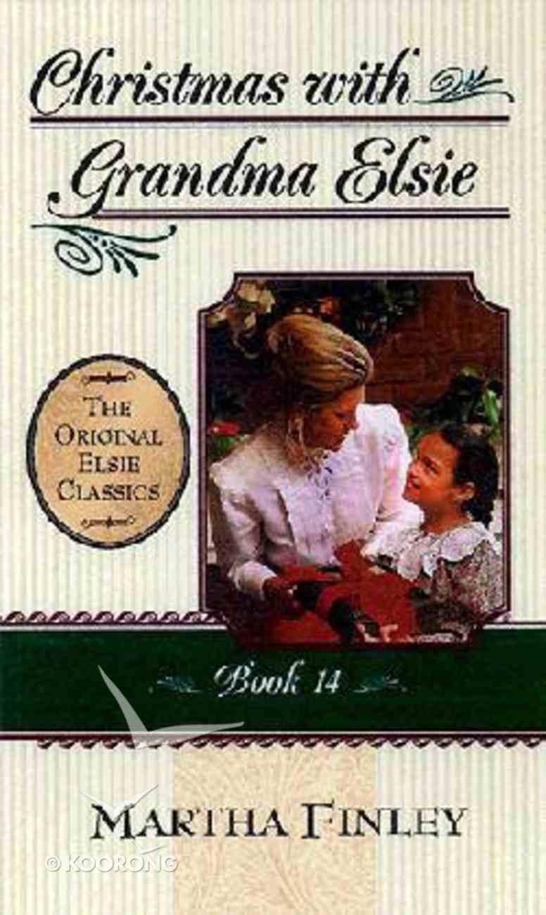 Christmas With Grandma Elsie (#14 in Elsie Dinsmore Series) Paperback