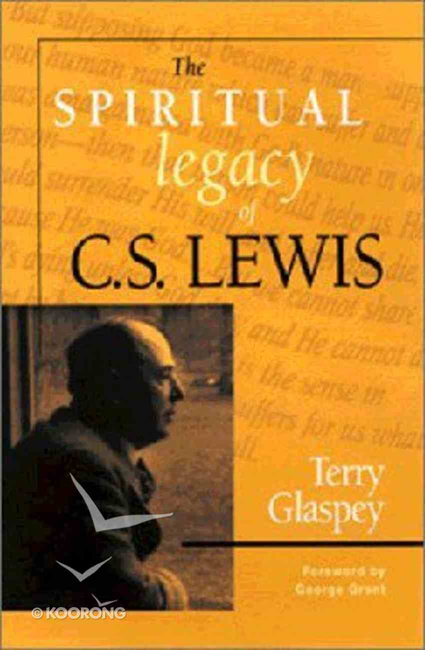 The Spiritual Legacy of C S Lewis Paperback