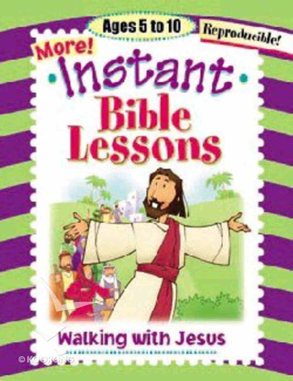 Walking With Jesus (Reproducible) (Instant Bible Lessons Series) Paperback