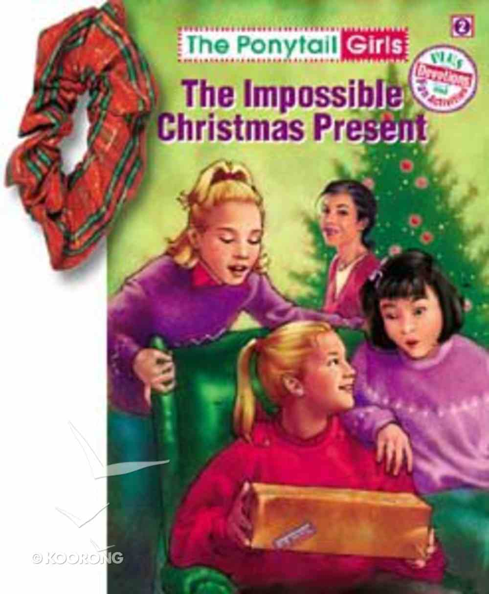 The Impossible Christmas Present (#02 in Ponytail Girls Series) Paperback
