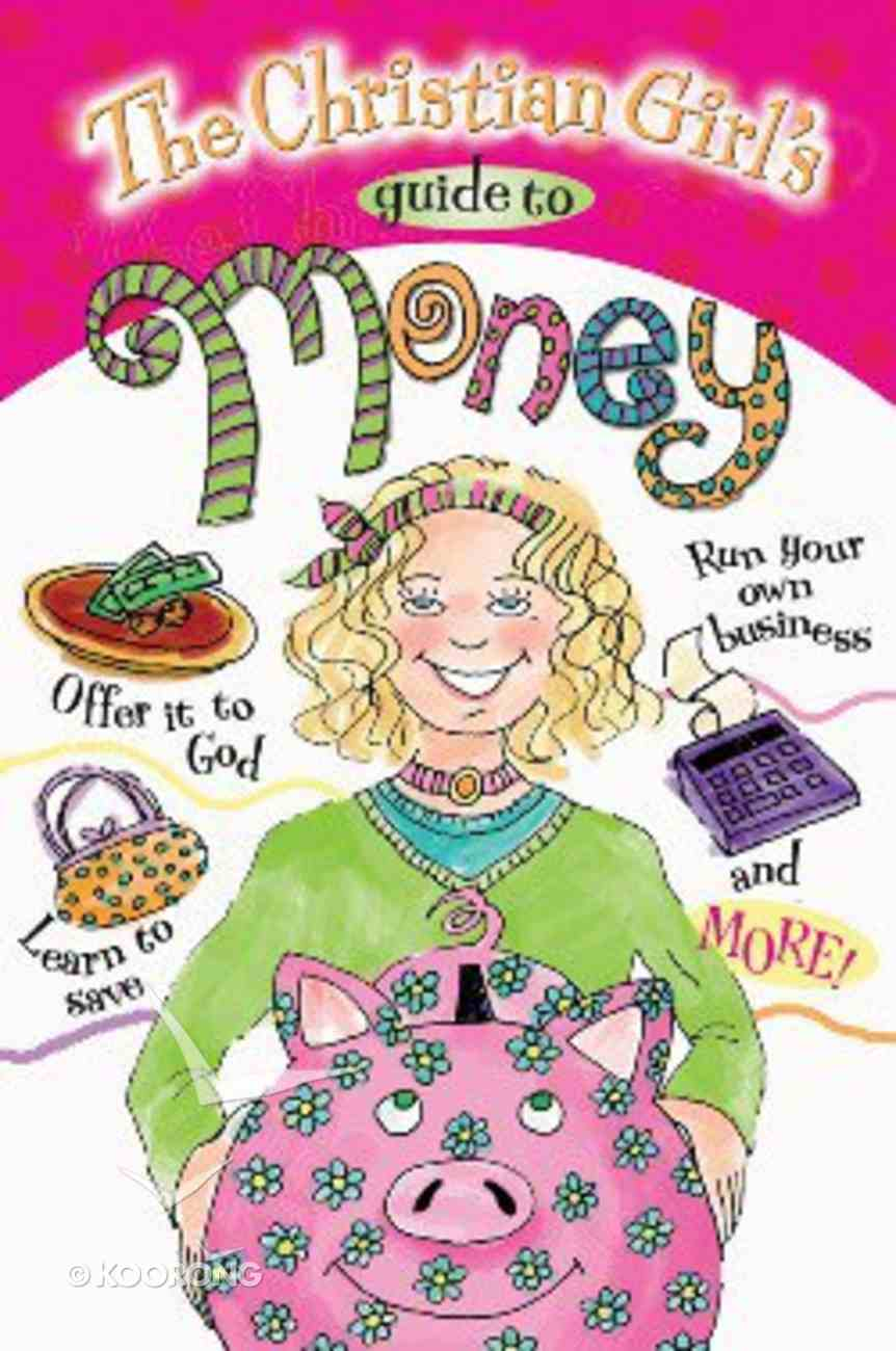 The Christian Girl's Guide to Money Paperback