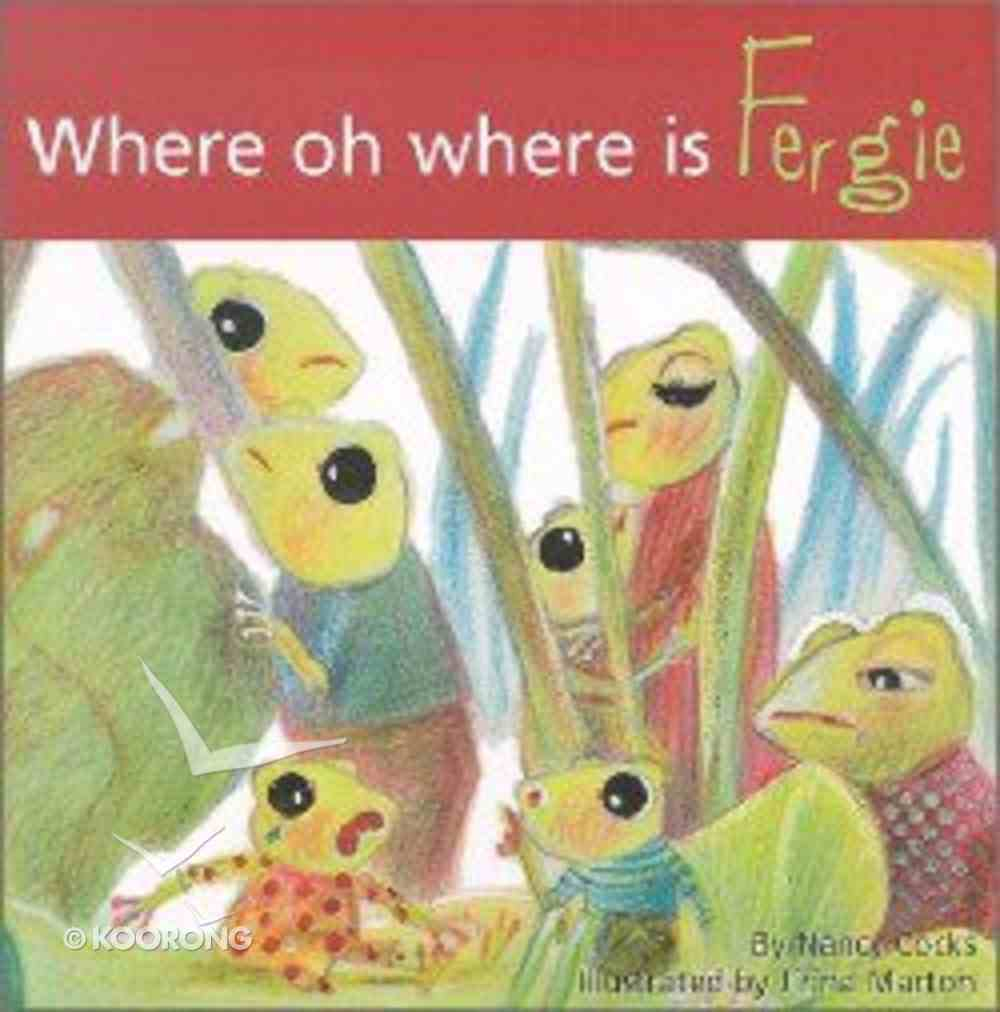 Where, Oh Where is Fergie? (Adventures Of Fergie Series) Paperback