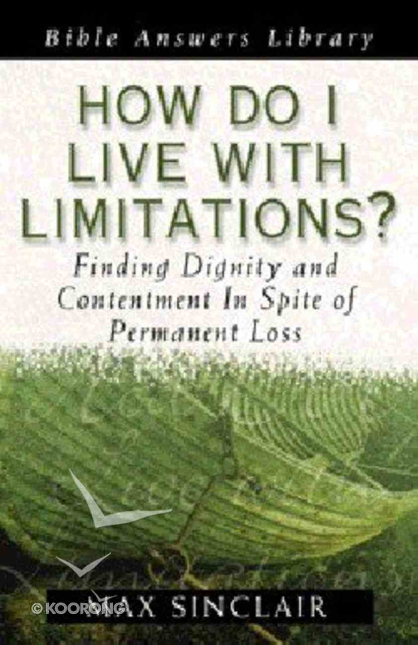 How Do I Live With Limitations? (Bible Answers Library Series) Paperback