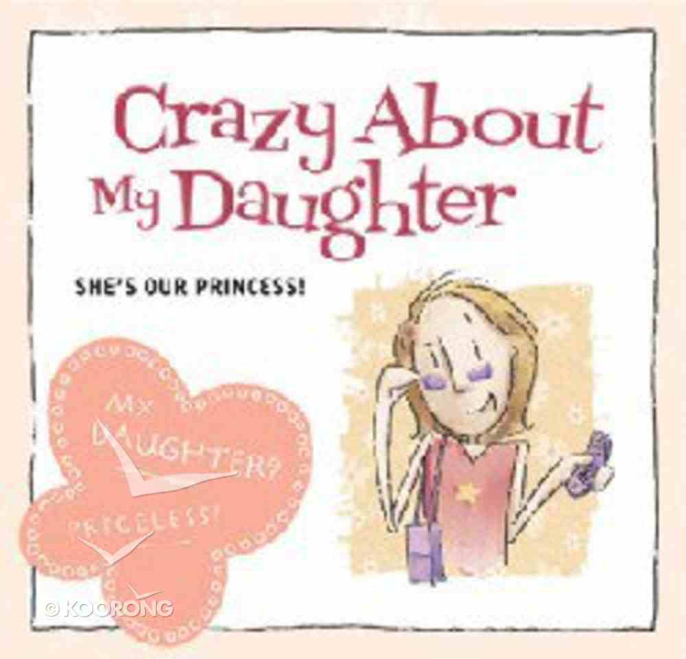 Crazy About My Daughter Hardback