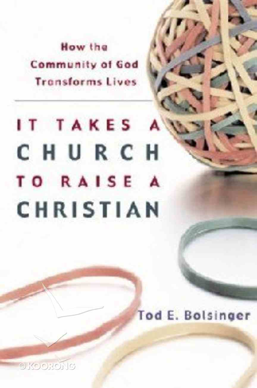 It Takes a Church to Raise a Christian Paperback